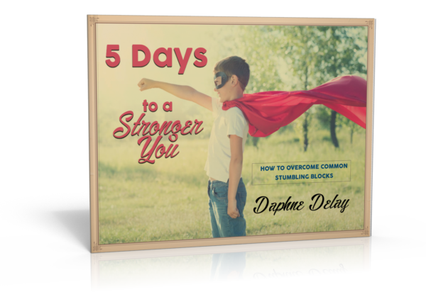 5 Days to a Stronger You by Daphne Delay